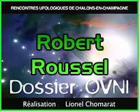 Documentaire ovni châlons en champagne Robert Roussel