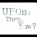 UFO's Then And Now - Cause For Alarm