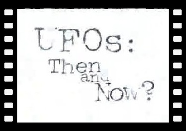 UFOs then And Now ? : Aliens And Contact