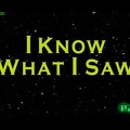 I Know What I Saw - HD part 1