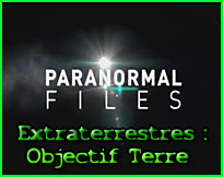 Paranormal files Extraterrestres : Objectif Terre Documentaire ovni