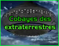 Documentaire ovni ufo Cobayes des extraterrestres