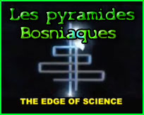 Documentaire the edge of science les Pyramides bosniaques