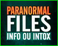 paranormal files info ou intox documentaire ovni
