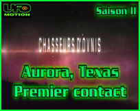 Aurora, Texas Premier contact Chasseurs d'OVNIs UFO hunters documentaire