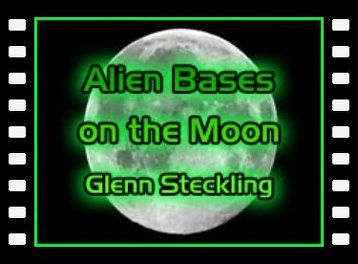 Alien Bases on the Moon - Glenn Steckling part 1 (english)