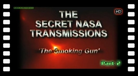 "The Secret NASA Transmissions ""The Smoking Gun"" part 2 HD"