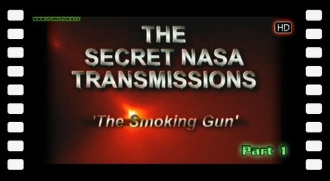 "The Secret NASA Transmissions ""The Smoking Gun"" part 1 HD"