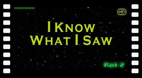 I Know What I Saw - HD part 2