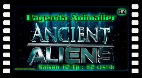 S12E12 L'agenda animalier - Ancient Aliens VOSTFR HD