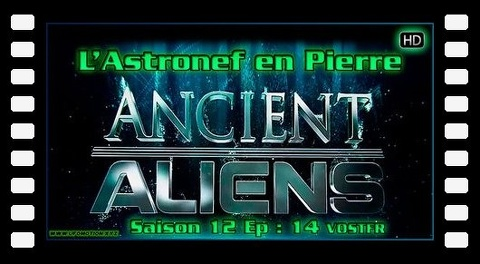 S12E14 L'Astronef en Pierre - Ancient Aliens VOSTFR HD