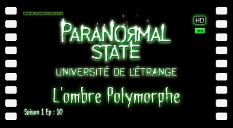 État Paranormal, L\'ombre Polymorphe [Paranormal State] S01E10
