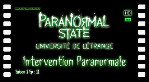 État Paranormal, Intervention Paranormale [Paranormal State] S01E11