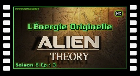 Alien Theory S05E03 - L'Énergie Originelle HD