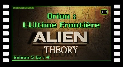 Alien Theory S05E04 - Orion : L'Ultime Frontière - HD