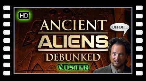 Ancient Aliens Debunked VOSTFR HD (Partie 1)