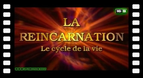 La réincarnation : Le cycle de la vie (Documentaire)
