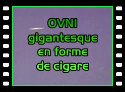 Ovni Gigantesque en forme de cigare