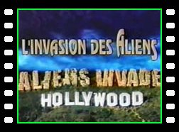 Hollywood - L'invasion des Aliens